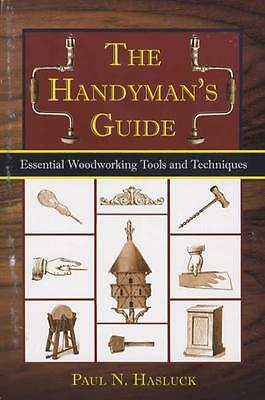 Handyman's Guide Essential Woodworking Tools & Techniques w Step by Step Plans