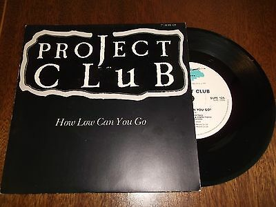 "PROJECT CLUB how low can you go 7"" VINYL RECORDS SUPE 125"