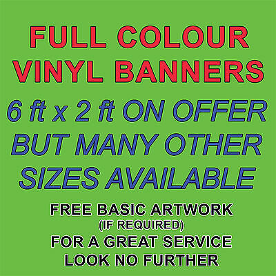 PVC BANNERS - PRINTED OUTDOOR SIGN VINYL BANNERS FREE DESIGN - SIZE 6ft x 2ft