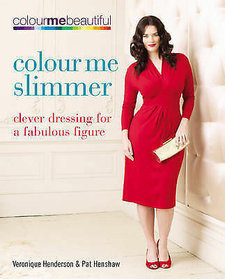 Color Me Slimmer: Clever Dressing for a Fabulous Figure by Veronique. *NEW BOOK*