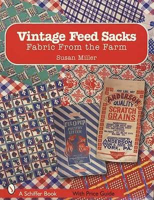 Vintage Feed Sacks Collector Reference Farm Textiles 500 Examples