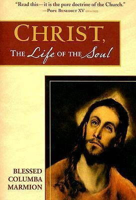 Christ, the Life of the Soul by Columba Marmion (2005, Paperback)
