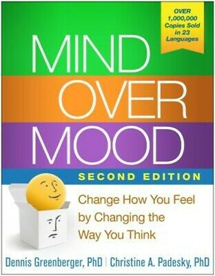 Mind Over Mood: Change How You Feel by Changing the Way You Think (Paperback or
