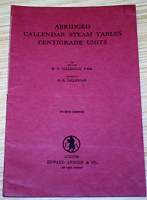 Abridged Callendar Steam Tables Centigrade Units By H.L Callendar 1948