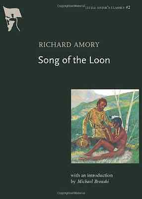 Song of the Loon (Little Sister's Classics) - Paperback NEW Amory, Richard 2006-