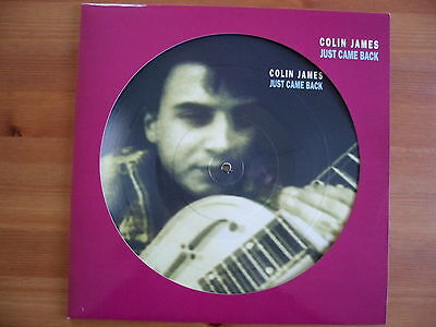 """Colin James - Just Came Back - 12"""" Vinyl Picture Disc Single"""