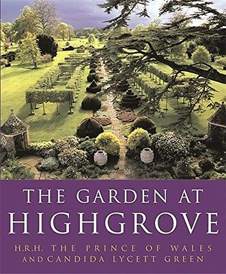 The Garden At Highgrove, Lycett Green, Candida, The Prince of Wales, HRH, Good B