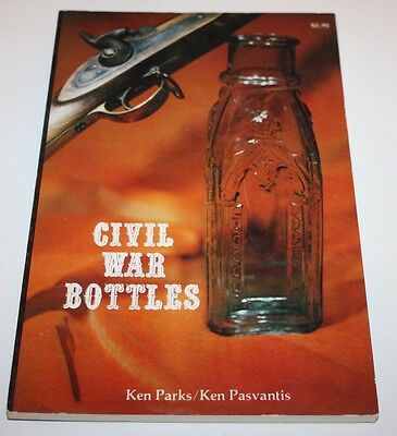 1978 Civil War Bottles - Digging / Reference Guide / 100s of Pictures -Ken Parks