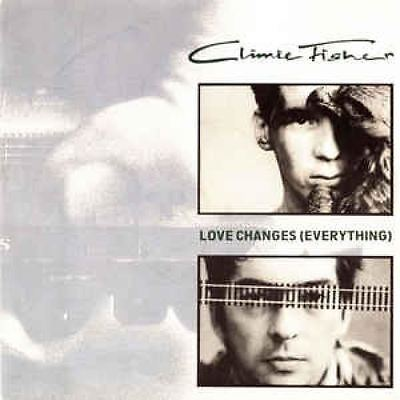 """Love Changes (Everything) 7"""" : Climie Fisher"""