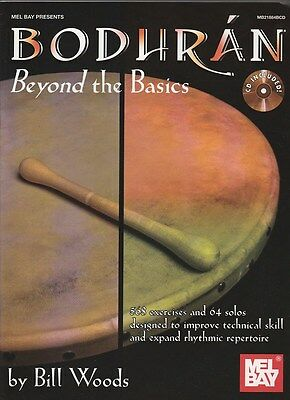 "B.Woods: ""Bodhran, Beyond the Basics"", 568 exercises & 64 solos for drums"