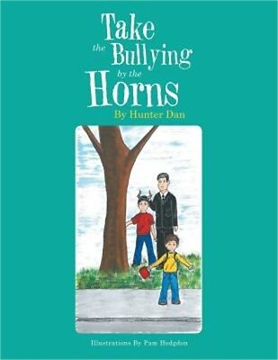 Take the Bullying by the Horns (Paperback or Softback)