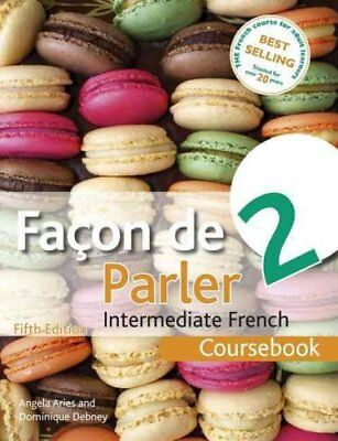 Facon De Parler 2 Coursebook Intermediate French by Angela Aries 9781444181227