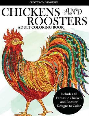 Colorful Chickens and Roosters Coloring Book for Adults (Paperback or Softback)