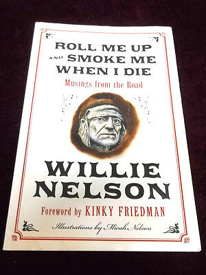 Roll Me Up And Smoke Me When I Die Signed By Author Willie Nelson   2012 PB Book