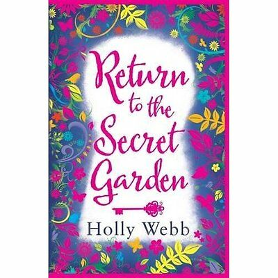 Return to the Secret Garden - Paperback NEW Holly Webb(Auth 2 Jun. 2016