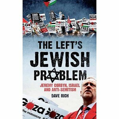 The Left's Jewish Problem: Jeremy Corbyn, Israel and An - Paperback NEW Dave Ric