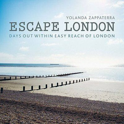 Escape London: Days Out Within Easy Reach of London - Paperback NEW Yolanda Zapp