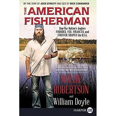 The American Fisherman: How Our Nation's Anglers Founde - Paperback NEW Willie R