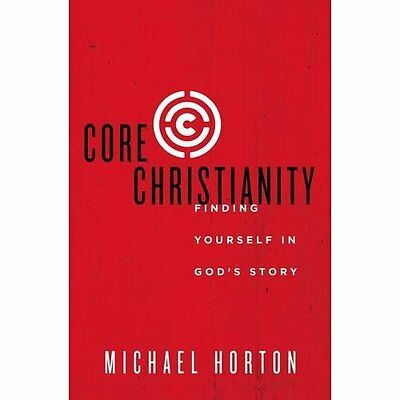 Core Christianity - Paperback NEW Michael Horton  12-May-16