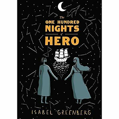 The One Hundred Nights of Hero: A Graphic Novel - Hardcover NEW Isabel Greenber