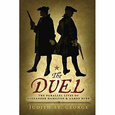 The Duel: The Parallel Lives of Alexander Hamilton and  - Paperback NEW Judith S