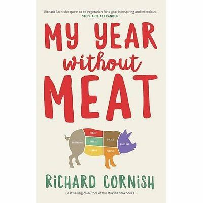 My Year Without Meat - Paperback NEW Richard Cornish 30 Aug. 2016