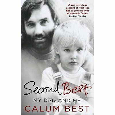 Second Best: My Dad and Me - Paperback NEW Calum Best(Auth 24 Mar. 2016