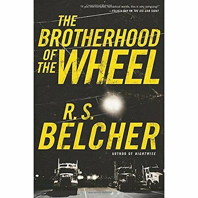 The Brotherhood of the Wheel - Hardcover NEW R S Belcher(Aut Mar. 2016