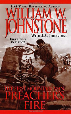Preacher's Fire (First Mountain Man) - Mass Market Paperback NEW Johnstone, Will