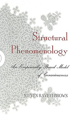 Structural Phenomenology: An Empirically-Based Model of - Hardcover NEW Steven R