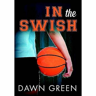 In the Swish - Paperback NEW Dawn Green (Aut 15/05/2016