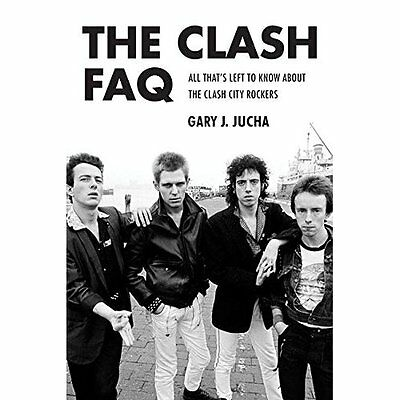 The Clash FAQ: All That s Left to Know About the Clash  - Paperback NEW Gary J.