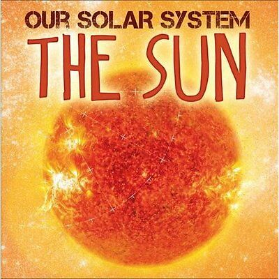 The Sun (Our Solar System) - Hardcover NEW Mary-Jane Wilki 8 Dec. 2016