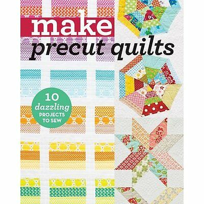 Make Precut Quilts: 10 Dazzling Projects to Sew (Quilti - Paperback NEW C&T Publ