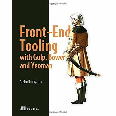 Front-End Tooling with Gulp, Bower, and Yeoman - Paperback NEW Mr Stefan Baumg 2