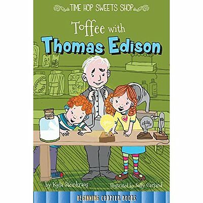Toffee with Thomas Edison (Time Hop Sweets Shop) - Paperback NEW Kyla Steinkraus