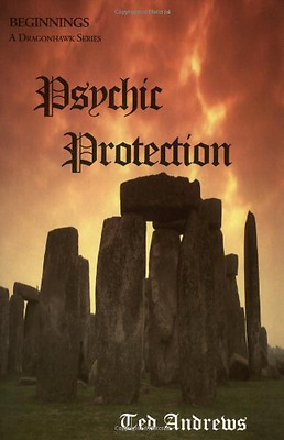 Psychic Protection: Beginnings - Paperback NEW Andrews, Ted 2008-07-24