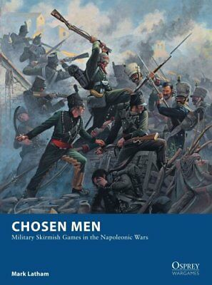 Chosen Men Military Skirmish Games in the Napoleonic Wars 9781472810809