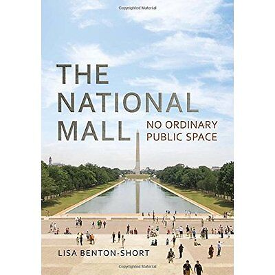 The National Mall: No Ordinary Public Space - Paperback NEW Lisa Benton-Sho 15 D