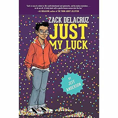 Just My Luck (Zack Delacruz) - Hardcover NEW Jeff Anderson(A 7 Nov. 2016