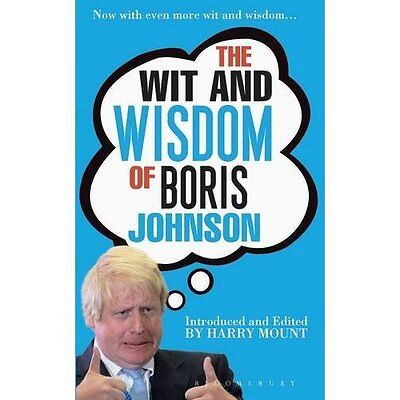 The Wit and Wisdom of Boris Johnson - Paperback NEW Harry Mount (Au 6 Oct. 2016