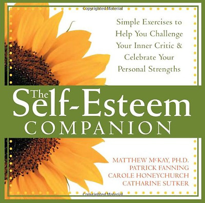 The Self-Esteem Companion: Simple Exercises to Help You - Paperback NEW Fanning,