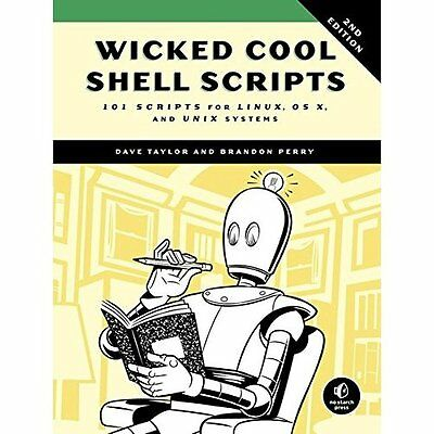 Wicked Cool Shell Scripts - Paperback NEW Dave Taylor(Aut 25 Dec. 2015