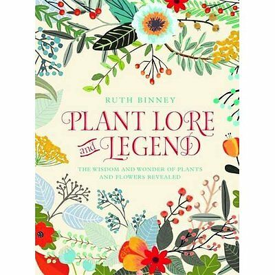 Plant Lore and Legend: The Wisdom and Wonder of Plants  - Hardcover NEW Ruth Bin
