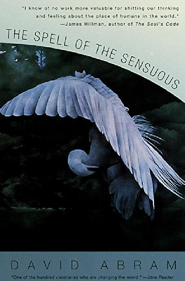 The Spell of the Sensuous: Perception and Language in a - Paperback NEW Abram, D