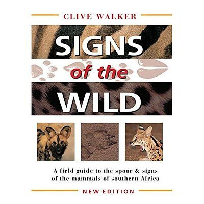Signs of the Wild: Field Guide to the Spoor and Signs o - Paperback NEW Walker,