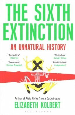 The Sixth Extinction An Unnatural History by Elizabeth Kolbert 9781408851241