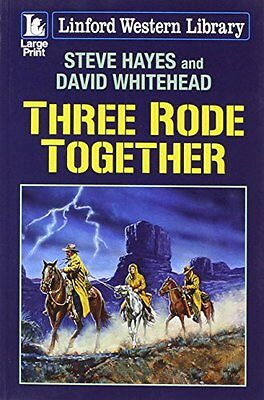 (Good)-Three Rode Together (Linford Western Library) (Paperback)-Whitehead, Davi