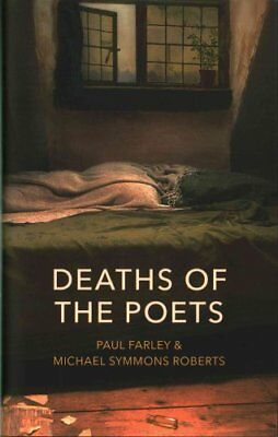 The Deaths of the Poets by Michael Symmons Roberts 9780224097543