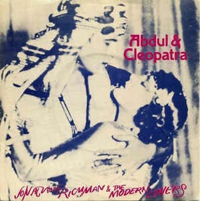 "Abdul & Cleopatra 7"" : Jonathan Richman & The Modern Lovers"